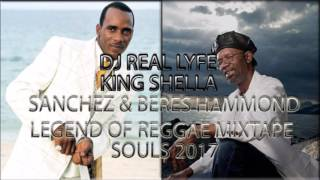 Download Lagu SANCHEZ & BERES HAMMOND LEGEND OF REGGAE SOULS 2017 MIXTAPE KING SHELLA Gratis STAFABAND