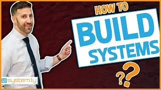 How To Build Systems In Your Business