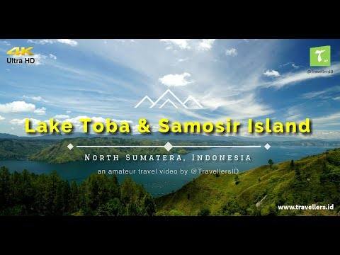 #LihatSumut: Lake Toba & Samosir Island (4K Video)