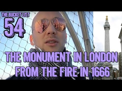 54/1000 The Bucket List THE MONUMENT IN LONDON FROM THE FIRE IN 1666