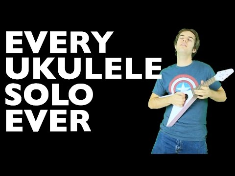 EVERY UKULELE SOLO EVER