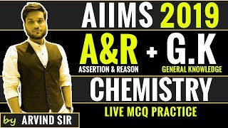 AIIMS 2019 | Chemistry - Assertion and Reasoning + GK | By Arvind Arora Sir