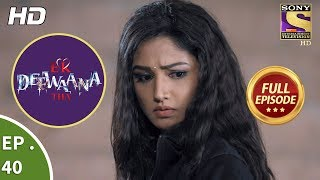 Ek Deewaana Tha - Ep 40 - Full Episode - 15th December, 2017