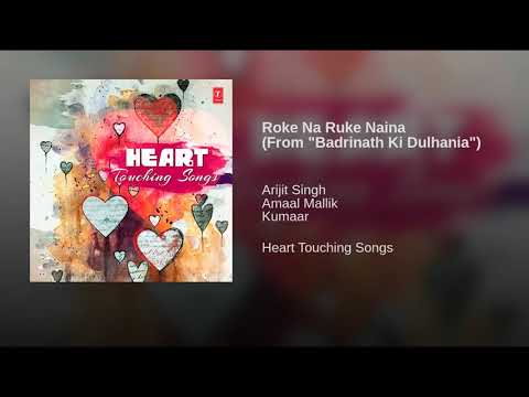 Arijit Singh | roke na roke Naina | 2018 | bollywood songs | New album | hindi| song |  India