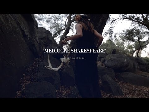 mediocre Shakespeare By Being As An Ocean video