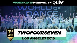 TwoFourSeven | 1st Place Team Division | Winners Circle | World of Dance Los Angeles 2018