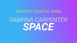 Space Sabrina Carpenter By Molotov Cocktail Piano