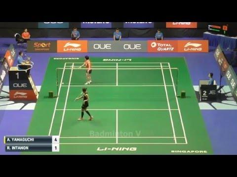 Ratchanok INTANON vs Akane YAMAGUCHI  2016 Singapore Open