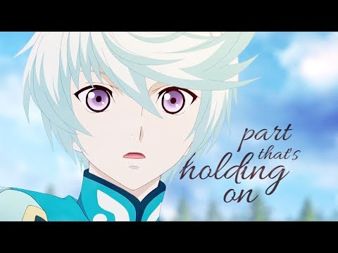 Tales of Zestiria    Part That's Holding On