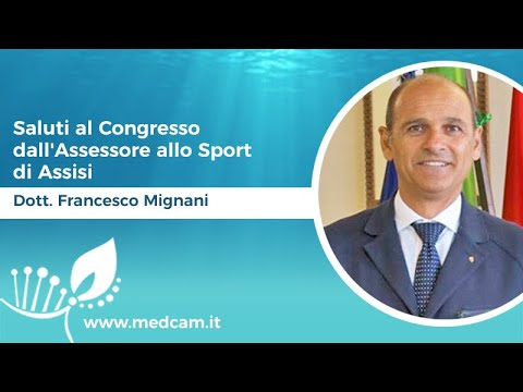 Saluti al Congresso dall'Assessore allo Sport di Assisi Dott. Francesco Mignani