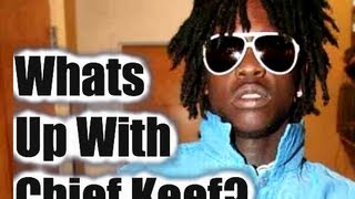 Whats Up With Chief Keef?(Debate)