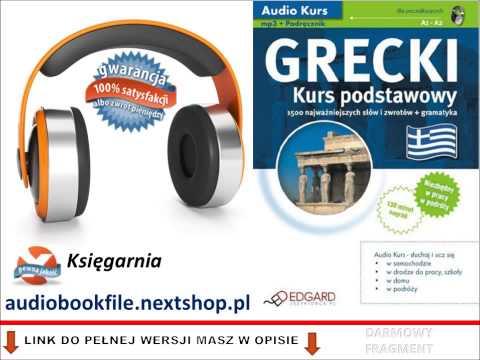 KURS JĘZYKA GRECKIEGO DLA POCZĄTKUJĄCYCH - AUDIO KURS, MP3 (do Słuchania W Podróży)