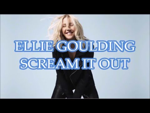 Ellie Goulding - Scream It Out
