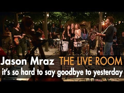 Jason Mraz - Its So Hard To Say Goodbye To Yesterday