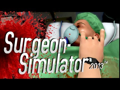 Surgeon Simulator 2013 - Ep.01 - Dr.Keralis In The House!