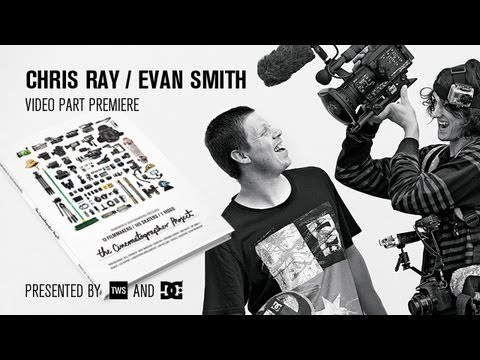 DC SHOES: EVAN SMITH & CHRIS RAY - THE CINEMATOGRAPHER PROJECT