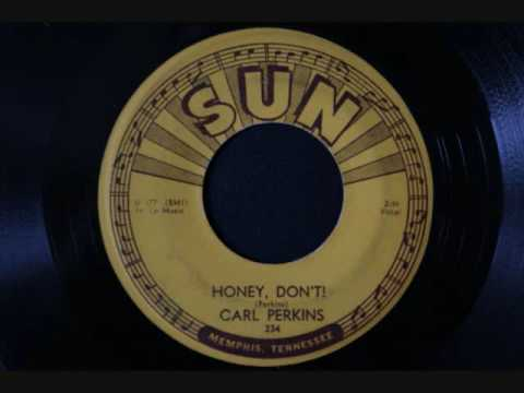 Carl Perkins - Honey don't
