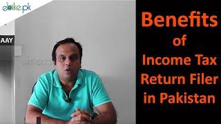 Benefits of Income Tax Return Filer in Pakistan