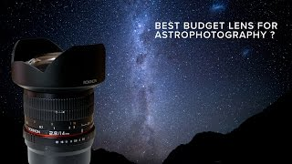 Rokinon 14mm- Best Budget Lens for Stars?