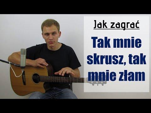 #113 Jak Zagrać Na Gitarze Tak Mnie Skrusz, Tak Mnie Złam - JakZagrac.pl