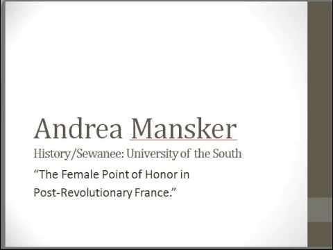 """Andrea Mansker, """"The Female Point of Honor in Post-Revolutionary France."""""""