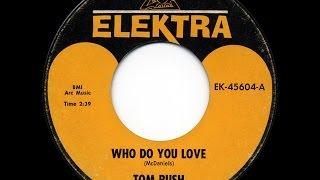 Watch Tom Rush Who Do You Love video