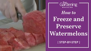 How to Freeze and Preserve Watermelons
