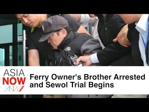 ASIA NOW: Sewol Ferry Trial Begins