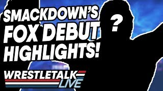 WWE SmackDown Fox Debut Highlights & Lowlights! | WrestleTalk Live