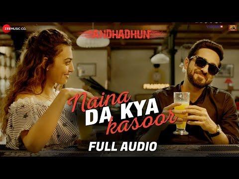 Download Lagu  Naina Da Kya Kasoor - Full Audio   AndhaDhun   Ayushmann Khurrana   Radhika Apte   Amit Trivedi Mp3 Free