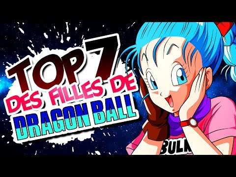 LES 7 FILLES DE DRAGON BALL/Z/GT/SUPER QUE VOUS PRÉFÉREZ - DBTOP #1