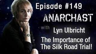 Anarchast Ep. 149 Lyn Ulbricht: The Importance of the Silk Road Trial!