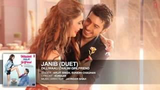 Janib Duet FULL AUDIO Song With complete lyrice | Arijit Singh | Dilliwaali Zaalim Girlfriend