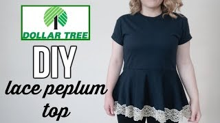 DOLLAR TREE FASHION?!? | DIY LACE PEPLUM TOP | UNDER $15