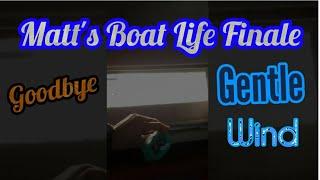Farewell Gentle Wind - Matthew's Boat Life Finale