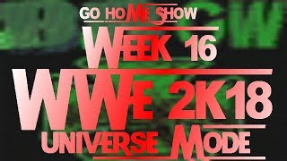 BBGW Steel Go Home Show || WWE 2K18 Universe Mode