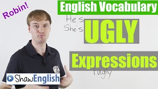 Ugly Expressions, Describing People as Ugly, Shaw English Vocabulary 8