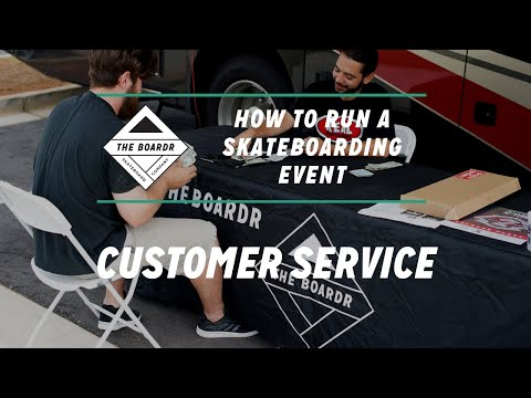Customer Service: How to Run a Skateboarding Event