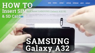 How to Insert Nano SIM & Micro SD Card in SAMSUNG Galaxy A32 – Network Connection & External Storage