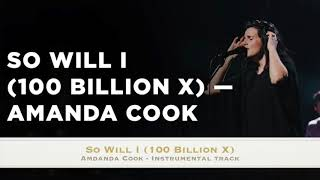 Download Lagu So Will I (100 Billion X) - Amanda Cook - Instrumental Track Gratis STAFABAND