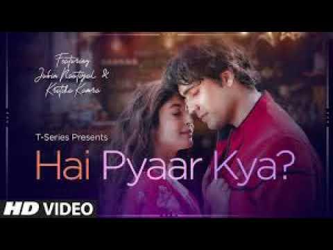 hai pyar kya vevo lite new song powered by t series
