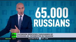 Facebook categorizes thousands of Russians as 'interested in treason'