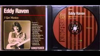 Watch Eddy Raven You Should Have Been Gone By Now video