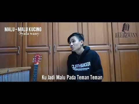 Download Syafa Wany - Malu Malu kucing  cover by reedzwann Mp4 baru