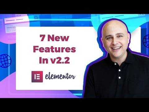 7 New Features Coming To Elementor 2.2 - One Will Make A Lot Of People REALLY Happy!!!