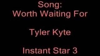 Watch Tyler Kyte Worth Waiting For video