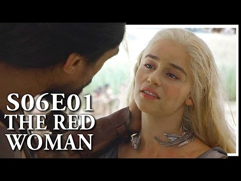 "Game Of Thrones Season 6 Premiere ""The Red Woman"" Review And Discussion"