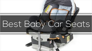 Best Baby Car Seats in 2015 - Must-Watch Before Buying