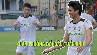 ĐỘC: Xuân Trường lần đầu tiên đối đầu Tuấn Anh khiến Ted Trần trầm trồ
