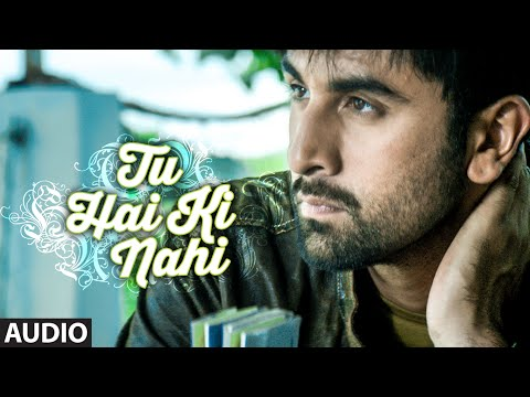 'Tu Hai Ki Nahi' FULL AUDIO SONG | Roy | Ankit Tiwari | Ranbir Kapoor, Jacqueline Fernandez, Tseries